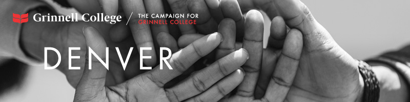 Image: Hands stacked as if in the middle of a huddle. Text: Denver Logo: Grinnell College / Campaign