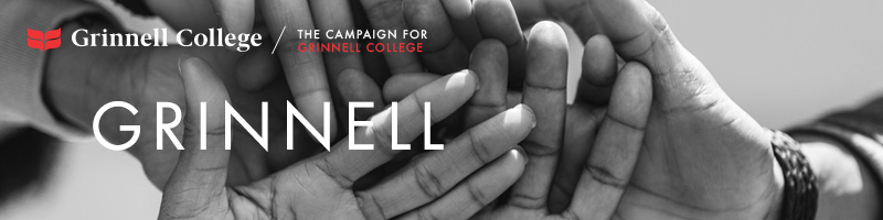 Image: Hands stacked as if in the middle of a huddle. Text: Grinnell Logo: Grinnell College / Campaign