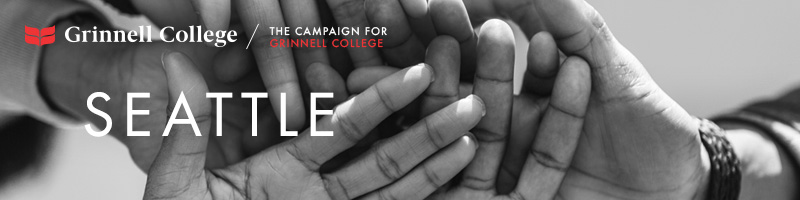 Image: Hands stacked as if in the middle of a huddle. Text: Seattle Logo: Grinnell College / Campaign