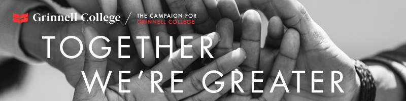Image: Hands stacked as if in the middle of a huddle. Text: Together we're better Logo: Grinnell College / Campaign