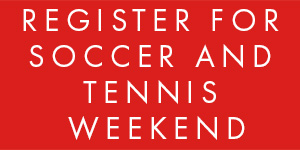 Button: Register for Soccer and Tennis Weekend
