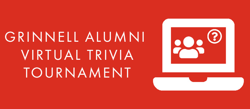 Icon: A laptop with an icon for a group of people and a question mark in a circle. Text: Grinnell Alumni Virtual Trivia Tournament.