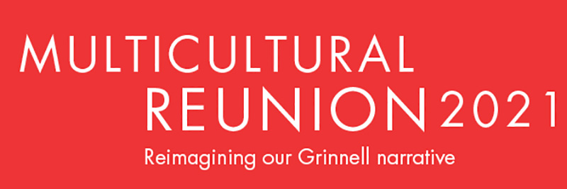 White text on red background. Text: Multicultural Reunion 2021 Reimagining our Grinnell narrative.