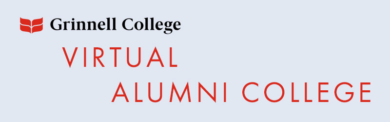 Red Text on a gray background. Text: Virtual Alumni College. Grinnell College logo in the upper left of the image.