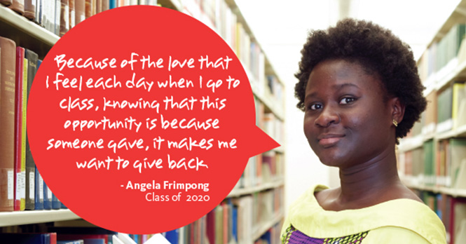 Angela Frimpong '20 between shelves in the library. Quote: Because of the love that I feel each day when I go to class, know that this opporunity is because someone gave, it makes me want to give back.