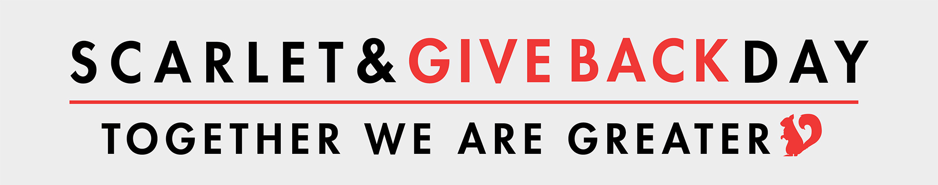 Text: Scarlet & Give Back Day. Together we are Greater.