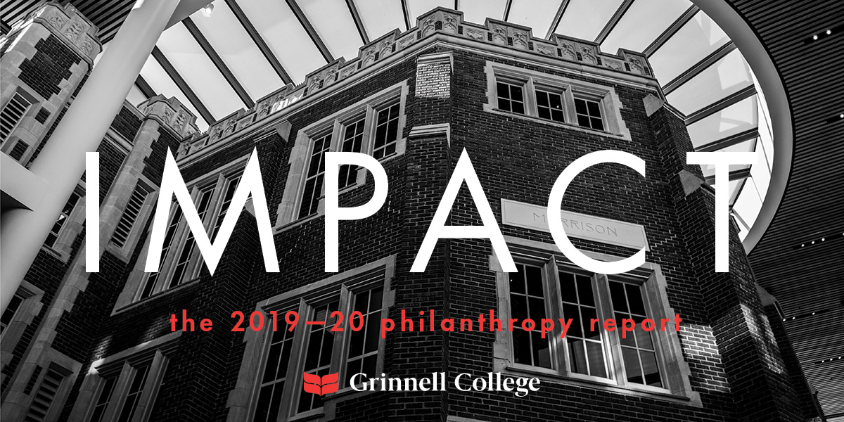 Black and white photo of the HSSC Atrium looking up to the previous exterior of ARH. Text: Impact, The 2019-2020 Philanthropy Report. The Grinnell College sits below the text.