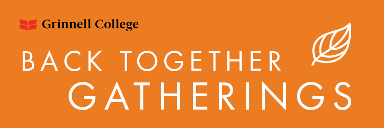 """In white text, on an orange background, the image says """"Back Together Gatherings."""" There is a white leaf and a black and red Grinnell College logo."""