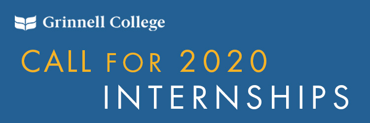 Text: Call for 2020 Internships. Text over blue background with an all white Grinnell College logo in the upper right corner.