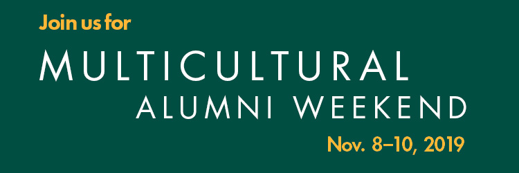 Text: Join us for Multicultural Reunion Alumni Weekend Nov. 8-10 2019. White text on a green background.