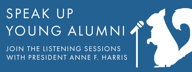 White text and Icon on a white background. Text: Speak Up Young Alumni. Join the listening sessions with President Anne F. Harris. Icon: Scarlet the Squirrel speaks into a microphone.
