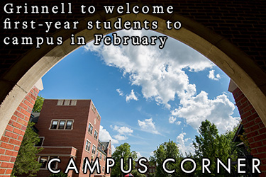 Text: Campus Corner - Grinnell welcomes first-year students to campus in February. Image: One of the many archways on campus frame the blue sky over campus.
