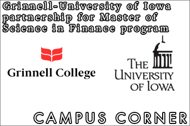 Text: Campus Corner - Grinnell and University of Iowa partnership for Master of Science in Finance program. Image: Grinnell College and University of Iowa logos.