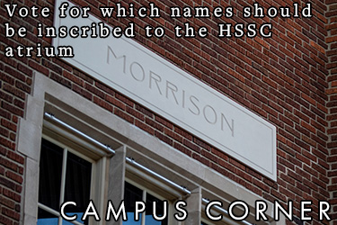 Text: Campus Corner - Vote for which names should be inscribed to the HSSC atrium