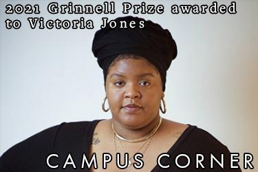 Text: Campus Corner - 2021 Grinnell Prize awards to Victoria Jones. Image: Victoria Jones..
