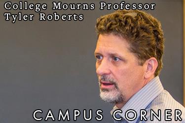 Text: Campus Corner - College Mourns Professor Tyler Roberts. Image: Prof. Roberts