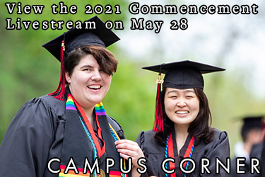 Text: Campus Corner - View the 2021 Commencement Livestream on May 28. Image: Two students wear Cap and Gowns celebrating Commencement.