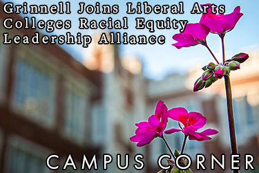 Text: Campus Corner - Grinnell Joins Liberal Arts Colleges Racial Equity Leadership Alliance.
