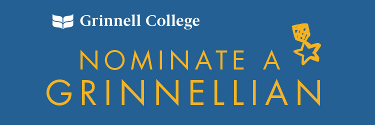 Text: Nominate a Grinnellian. Image: Yellow Text on a blue background. The Grinnell College logo in white in the upper left corner.