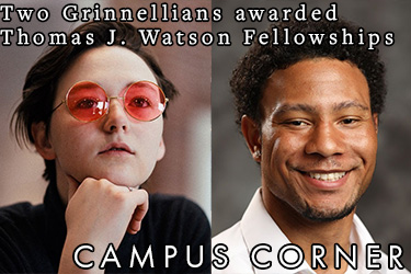 "Text: Two Grinnellians award Thomas J. Watson Fellowships. Campus Corner. Image of the recipients: Helena Gruensteidl and Maximilian ""Max"" Hill"