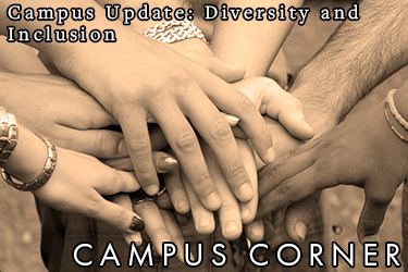 Text: Campus Update: Diversity and Inclusion. Campus Corner. Image: Hands of different skin colors put into a huddle.