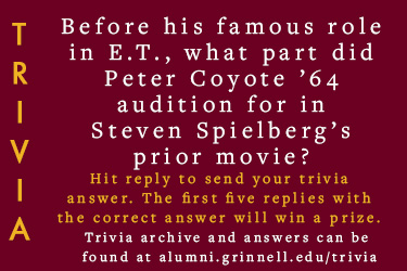 Trivia: Before his famous role in E.T., what part did Peter Coyote '64 audition for in Steven Spielberg's prior movie?  Hit reply to send in your answer. The first five correct answers get a prize.